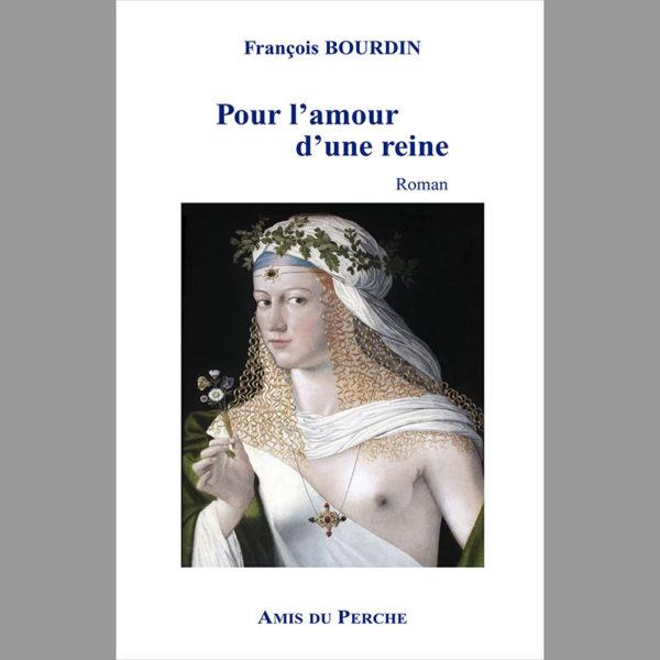 Couverture, Pour l'amour d'une Reine, François BOURDIN